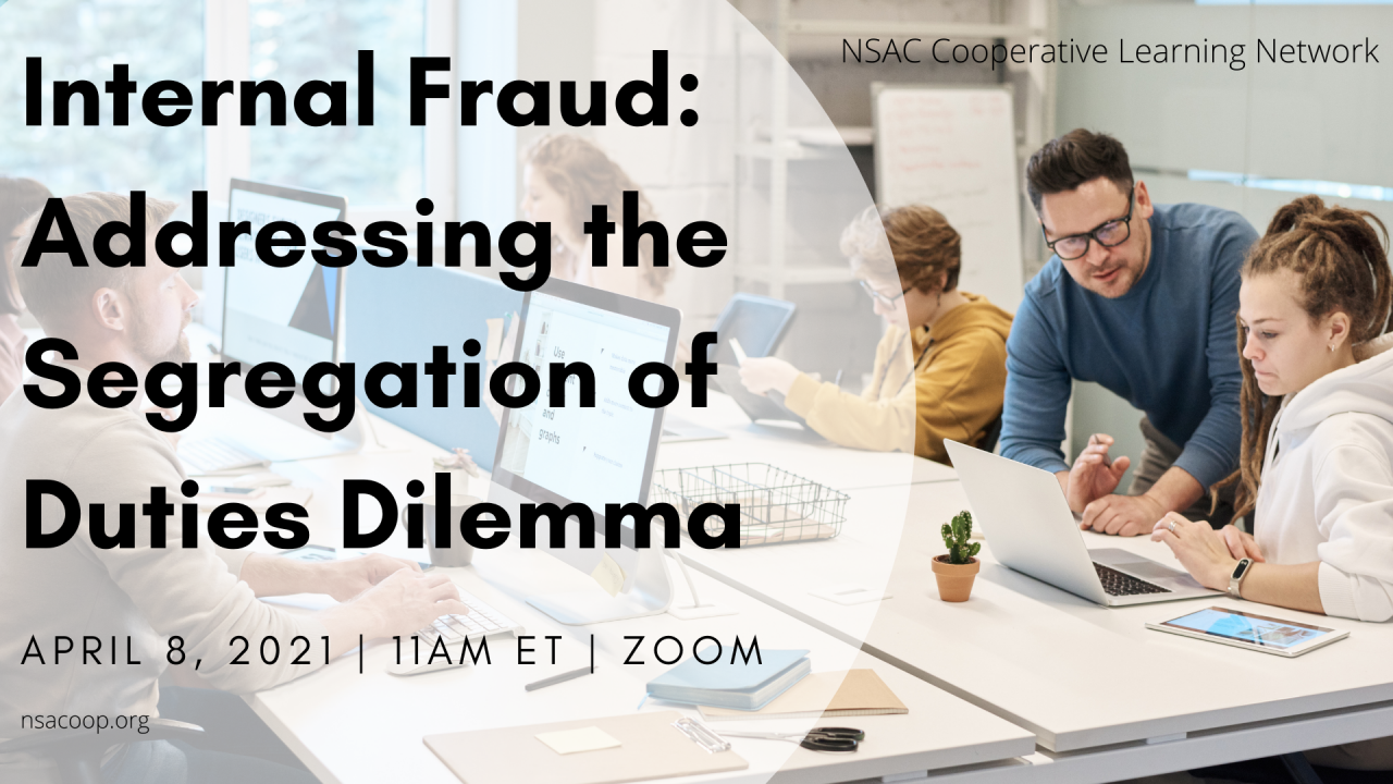Internal Fraud: Addressing the Segregation of Duties Dilemma